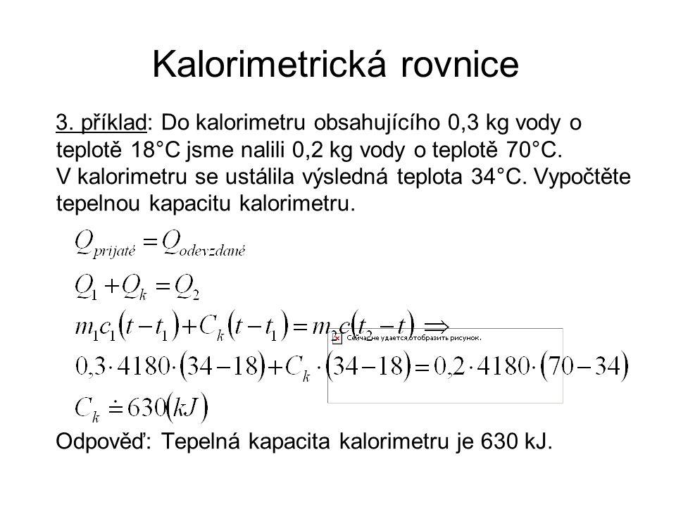 Literatura a zdroje: Bartuška K.: Sbírka řešených úloh z fyziky pro střední školy II., Prometheus, Praha, 1997 Bartuška K., Svoboda E.: Molekulová fyzika a termika, Galaxie, 1993