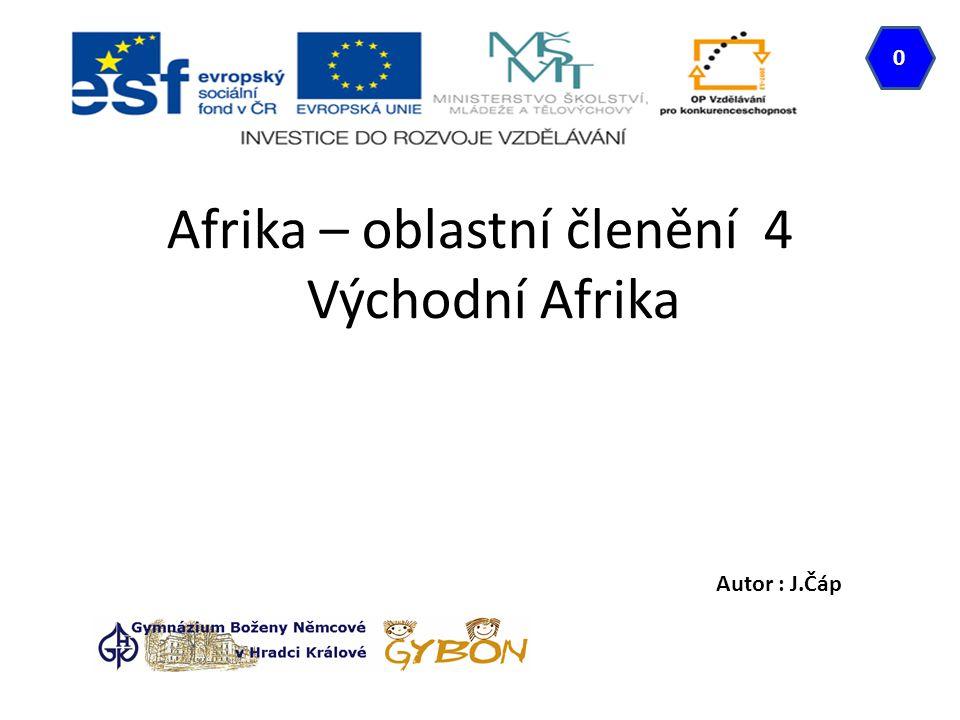 Afrika – oblastní členění 4 Východní Afrika Autor : J.Čáp 0