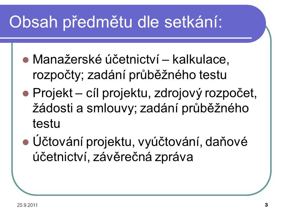 25.9.20114 Podmínky ke zkoušce Odevzdání dvou průběžných testů (na 2.
