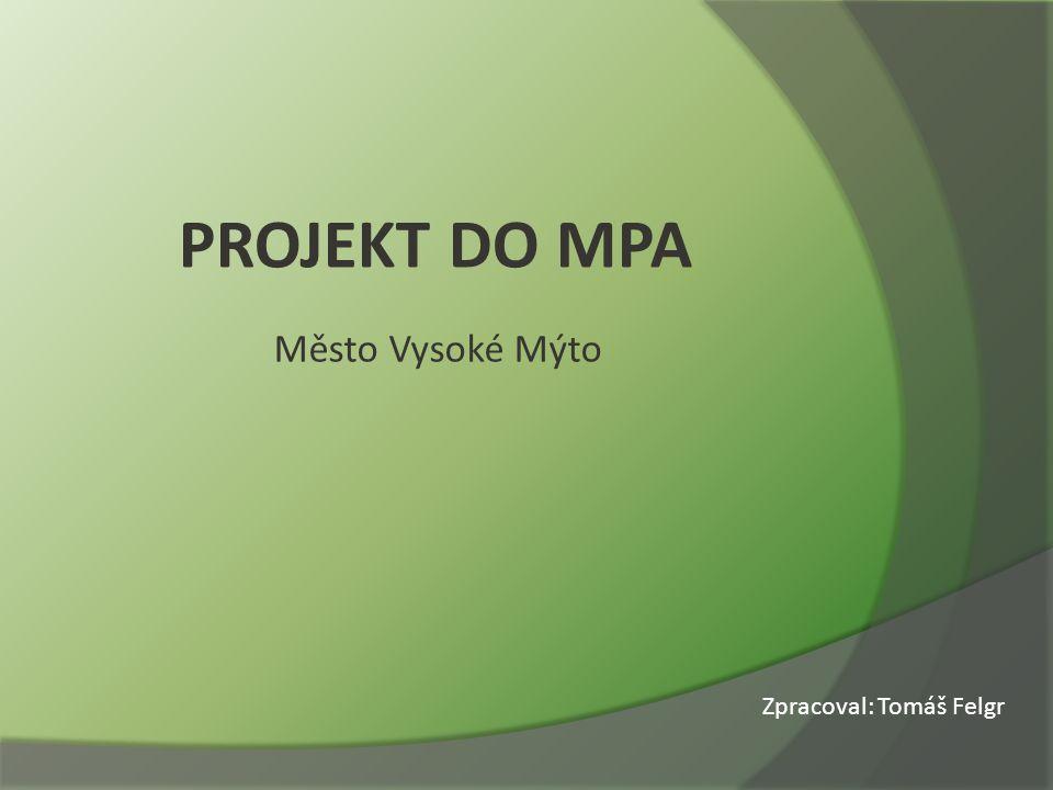 Město Vysoké Mýto Zpracoval: Tomáš Felgr