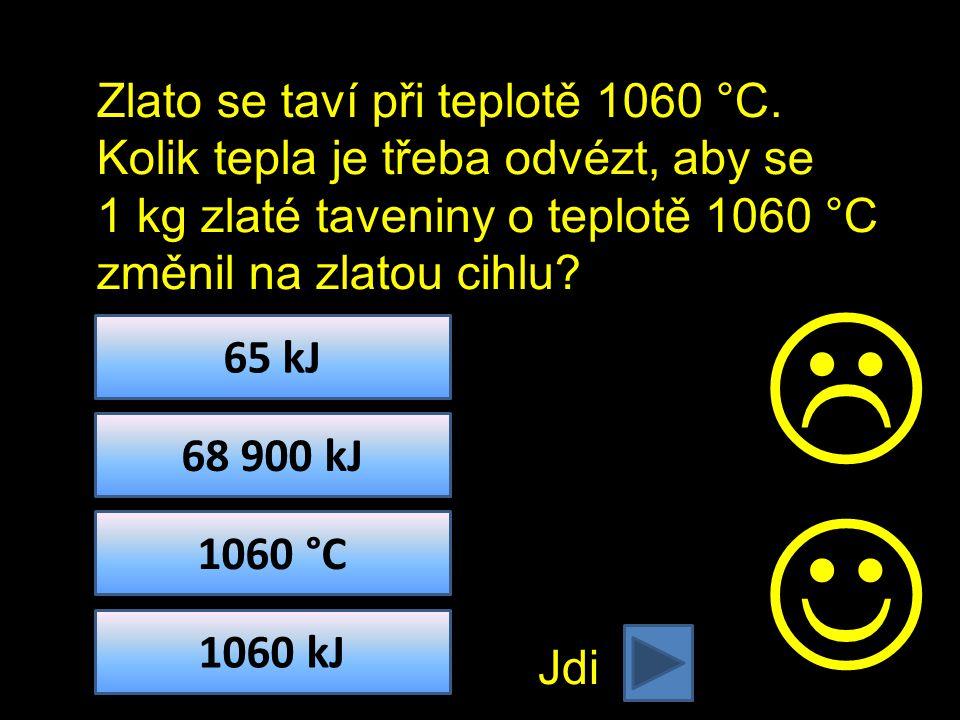 Zlato se taví při teplotě 1060 °C.