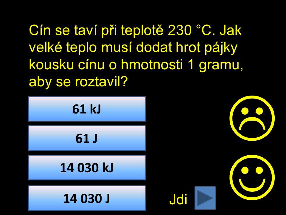 Cín se taví při teplotě 230 °C.