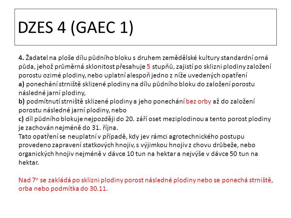 DZES 4 (GAEC 1) 4. Žadatel na ploše dílu půdního bloku s druhem zemědělské kultury standardní orná půda, jehož průměrná sklonitost přesahuje 5 stupňů,