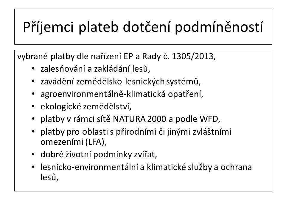 Příjemci plateb dotčení podmíněností vybrané platby dle nařízení EP a Rady č. 1305/2013, zalesňování a zakládání lesů, zavádění zemědělsko-lesnických