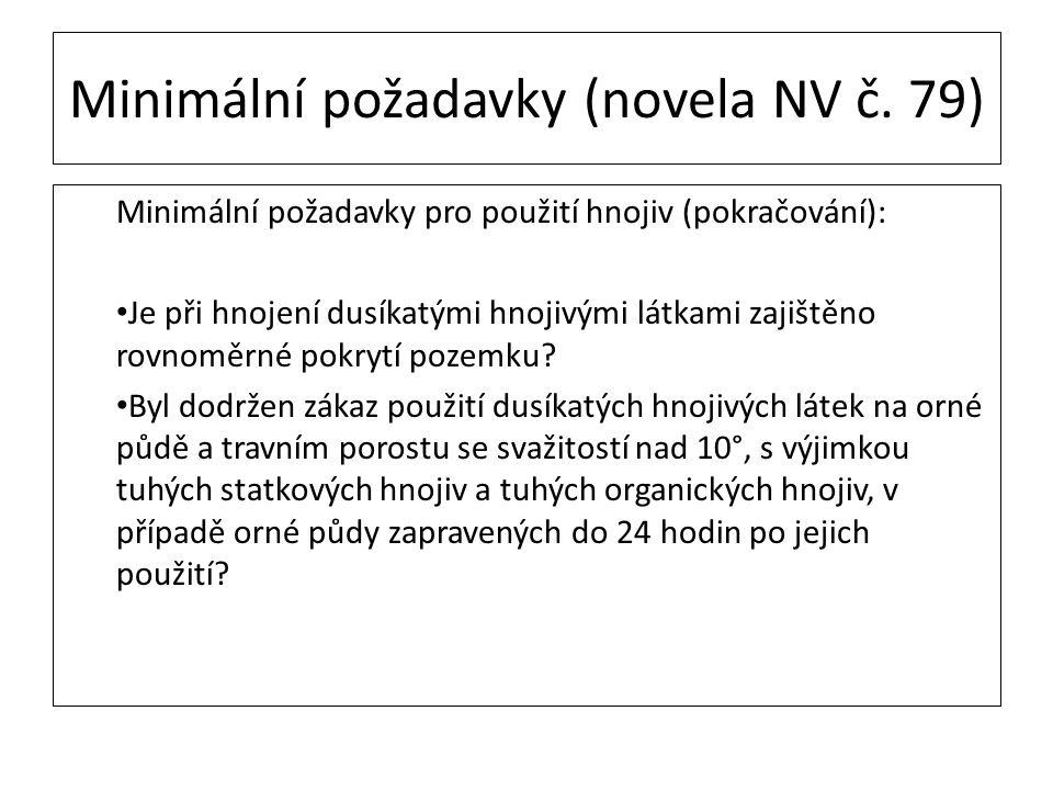 Minimální požadavky (novela NV č. 79) Minimální požadavky pro použití hnojiv (pokračování): Je při hnojení dusíkatými hnojivými látkami zajištěno rovn