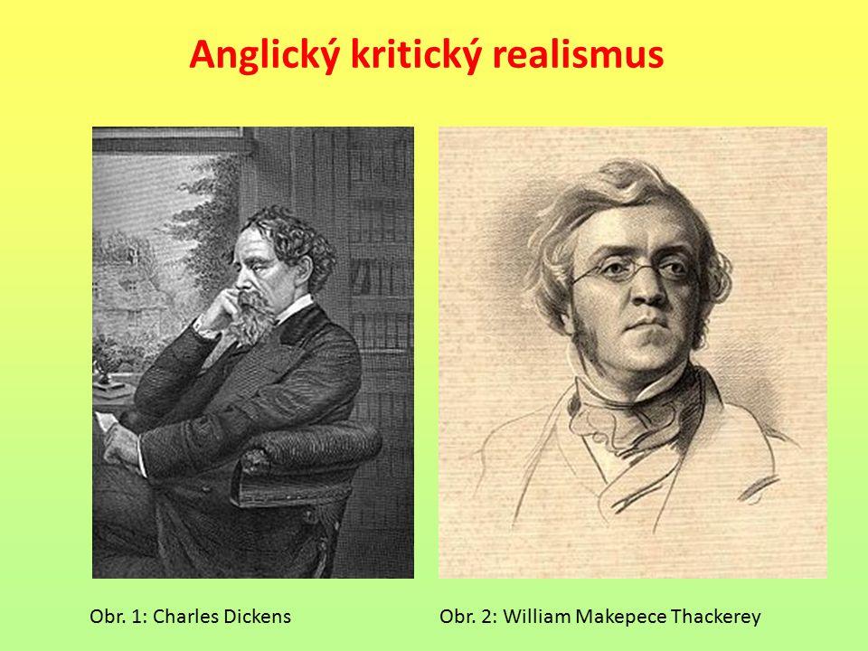 Anglický kritický realismus Obr. 1: Charles Dickens Obr. 2: William Makepece Thackerey