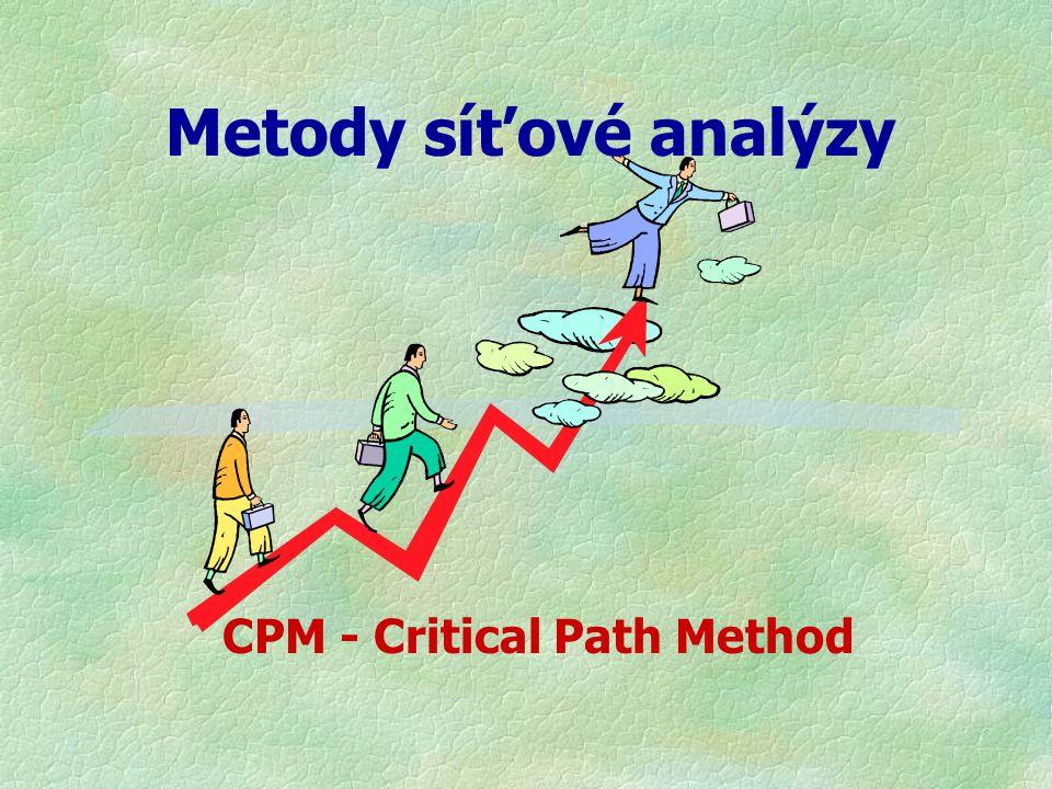 Metody síťové analýzy CPM - Critical Path Method