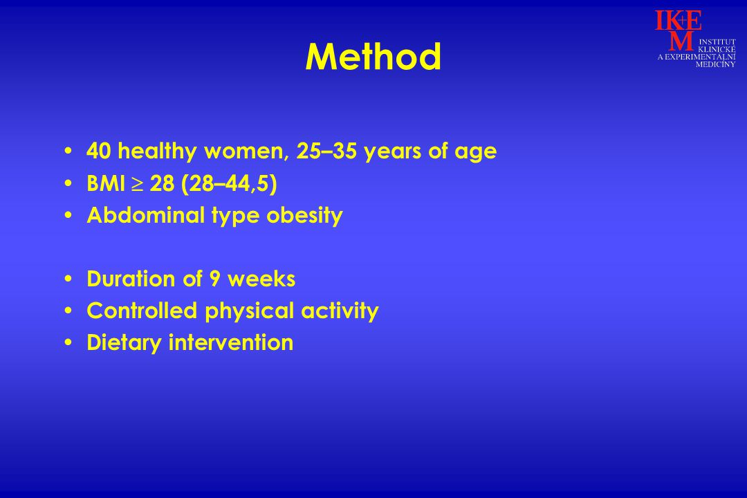Method 40 healthy women, 25–35 years of age BMI  28 (28–44,5) Abdominal type obesity Duration of 9 weeks Controlled physical activity Dietary intervention