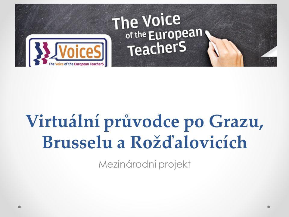Virtuální průvodce po Grazu, Brusselu a Rožďalovicích Mezinárodní projekt