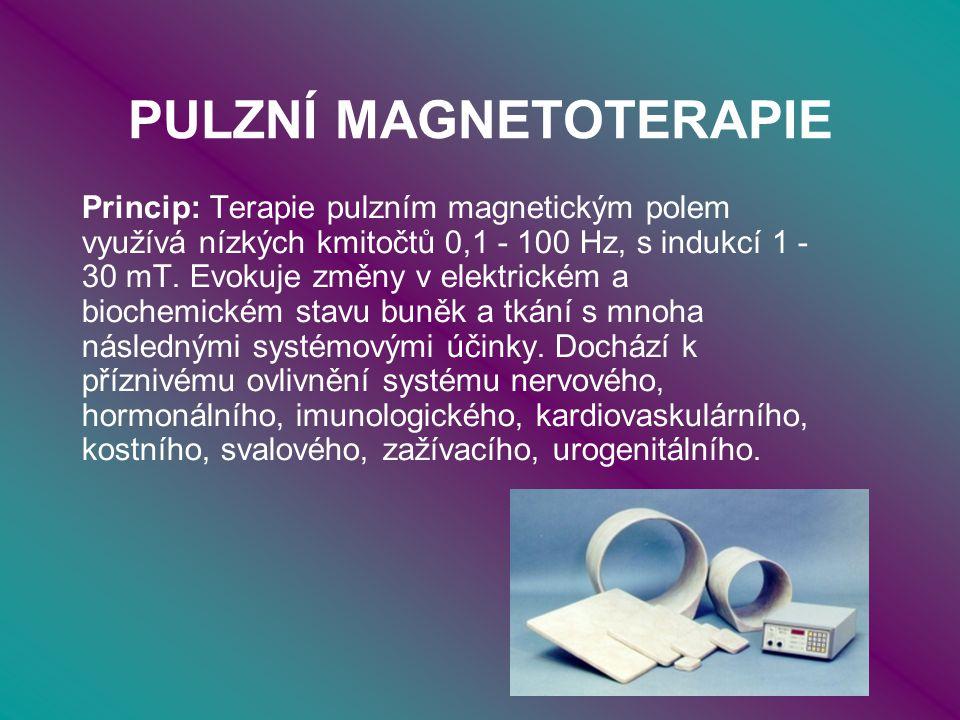 PULZNÍ MAGNETOTERAPIE Princip: Terapie pulzním magnetickým polem využívá nízkých kmitočtů 0,1 - 100 Hz, s indukcí 1 - 30 mT.