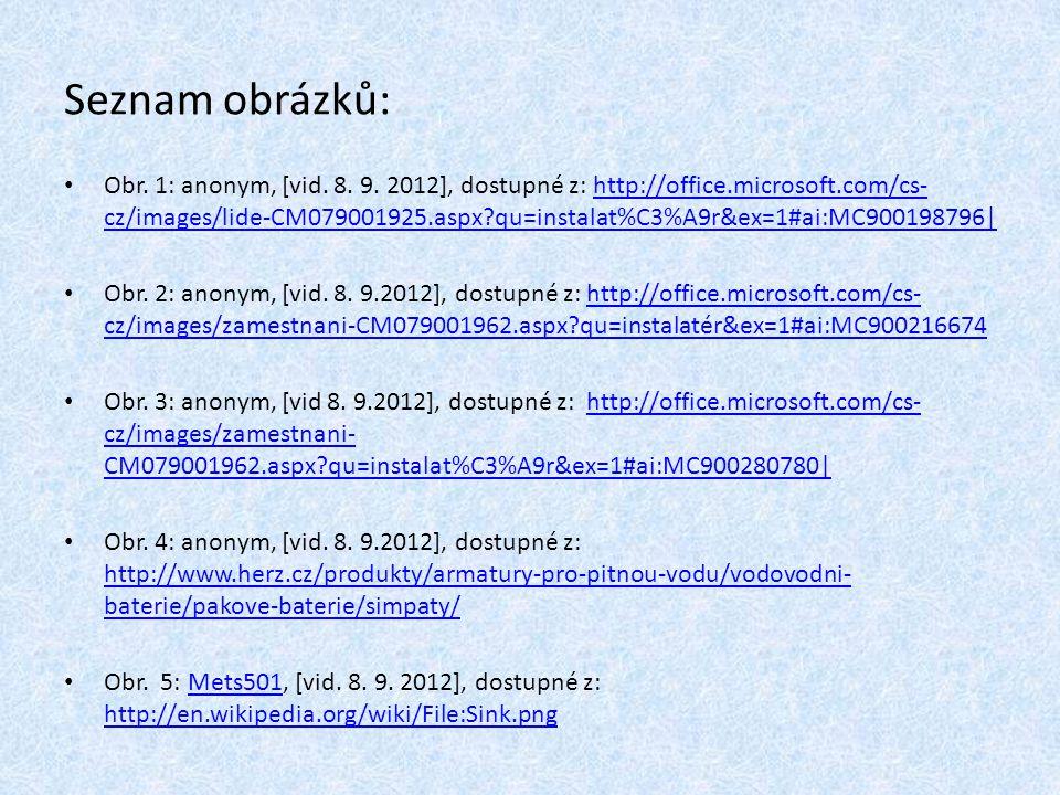Seznam obrázků: Obr. 1: anonym, [vid. 8. 9.