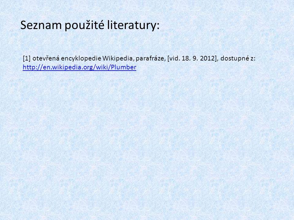 Seznam použité literatury: [1] otevřená encyklopedie Wikipedia, parafráze, [vid.