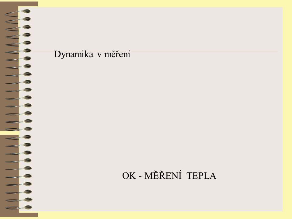 OK - MĚŘENÍ TEPLA Dynamika v měření