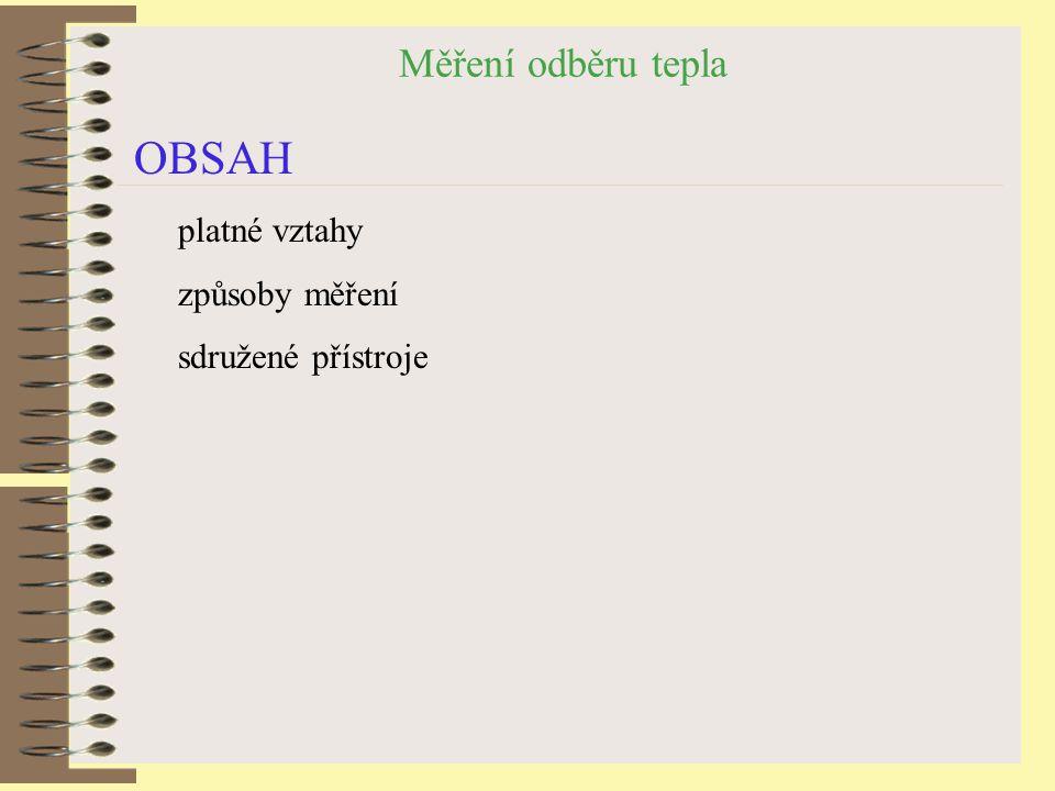 Měření odběru tepla OBSAH platné vztahy způsoby měření sdružené přístroje