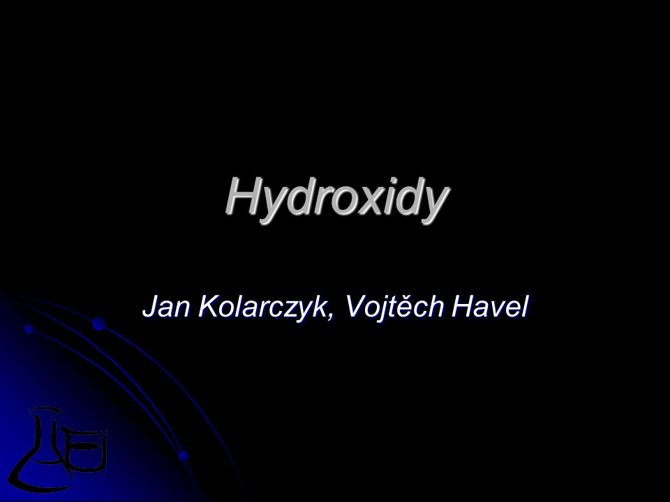 Hydroxidy Jan Kolarczyk, Vojtěch Havel