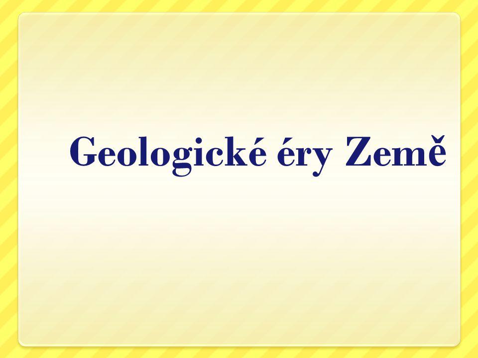 Vznik a vývoj života Na počátku vývoje Země bylo období bez života.