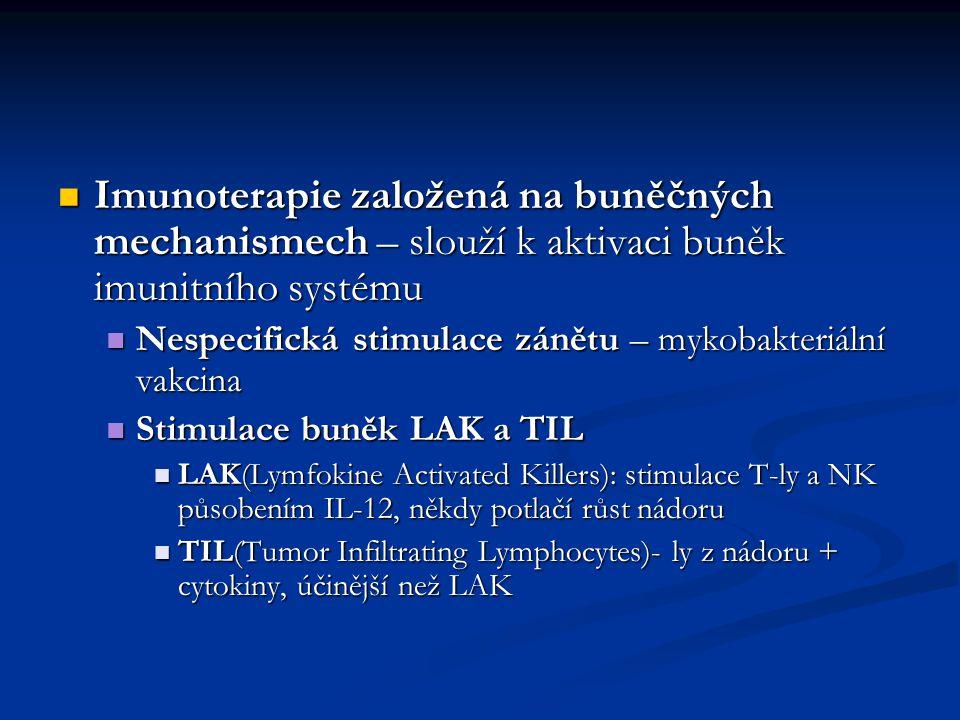 Imunoterapie založená na buněčných mechanismech – slouží k aktivaci buněk imunitního systému Imunoterapie založená na buněčných mechanismech – slouží