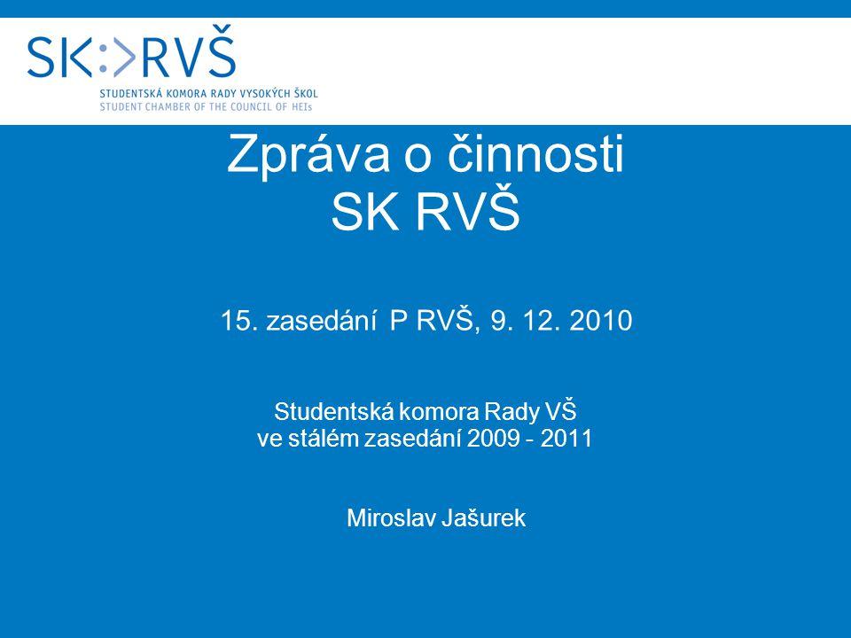 Zpráva o činnosti SK RVŠ 15. zasedání P RVŠ, 9. 12.