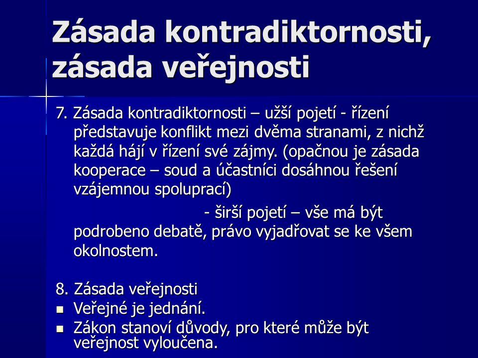 Zásada kontradiktornosti, zásada veřejnosti 7.