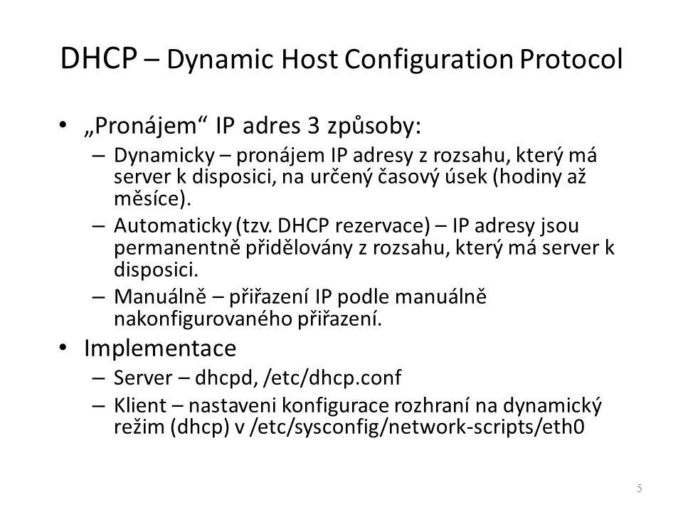 """5 DHCP – Dynamic Host Configuration Protocol """"Pronájem"""" IP adres 3 způsoby: – Dynamicky – pronájem IP adresy z rozsahu, který má server k disposici, n"""