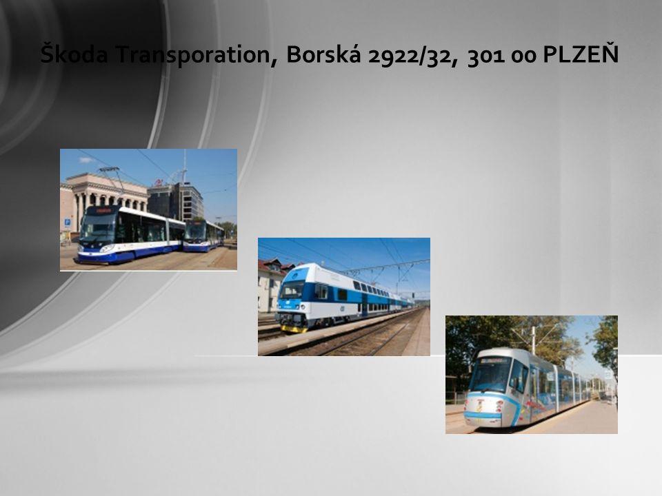 Škoda Transporation, Borská 2922/32, 301 00 PLZEŇ