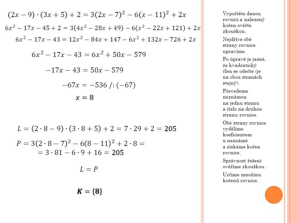 Vypočtěte danou rovnici a nalezený kořen ověřte zkouškou.
