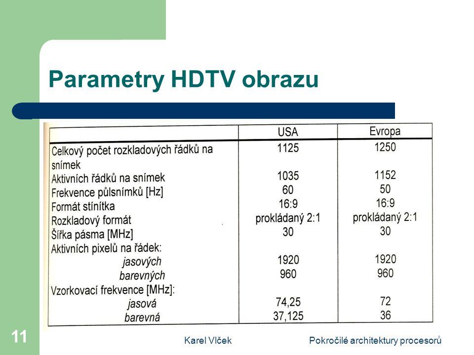 Karel VlčekPokročilé architektury procesorů 11 Parametry HDTV obrazu