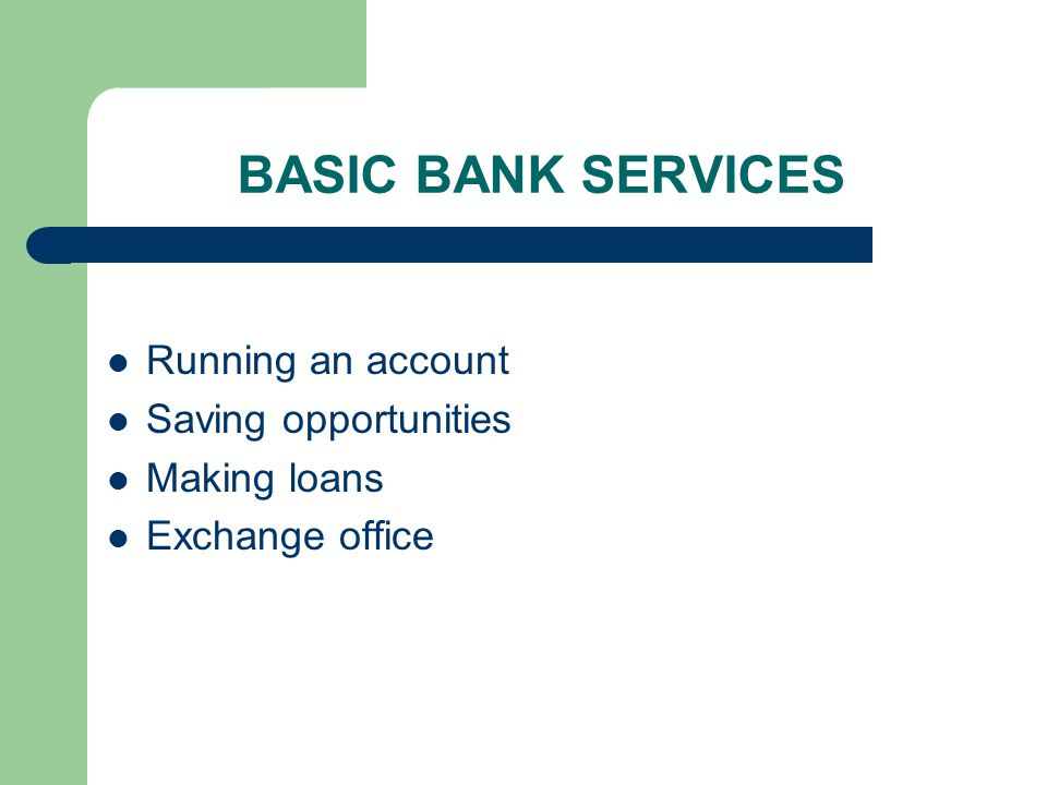 MODERN SERVICES Telephone banking Internet banking Consultancy services Insurance services Investment opportunities