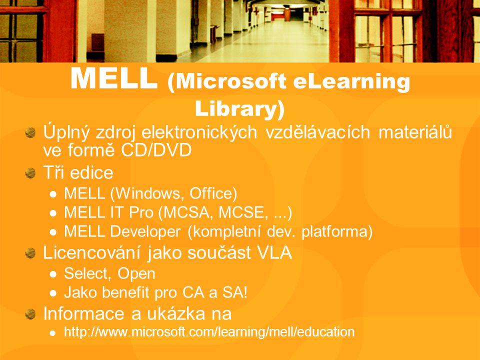 MELL (Microsoft eLearning Library) Úplný zdroj elektronických vzdělávacích materiálů ve formě CD/DVD Tři edice MELL (Windows, Office) MELL IT Pro (MCSA, MCSE,...) MELL Developer (kompletní dev.