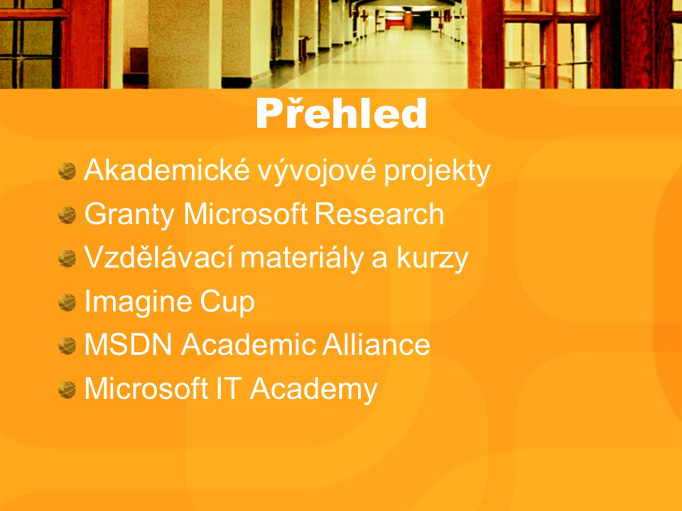 Odkazy Online kurzy https://www.microsoftelearning.com/ MOAC http://www.microsoft.com/learning/educator/networking/ http://www.microsoft.com/learning/educator/programming/ http://www.microsoft.com/learning/educator/businessapps/ MELL www.microsoft.com/learning/mell/education IRC https://connections.members.microsoft.com/Connections/ MSDN AA Curriculum Repository http://www.msdnaa.net/curriculum/repository.aspx Patterns & Practices http://msdn.microsoft.com/practices/GetStarted