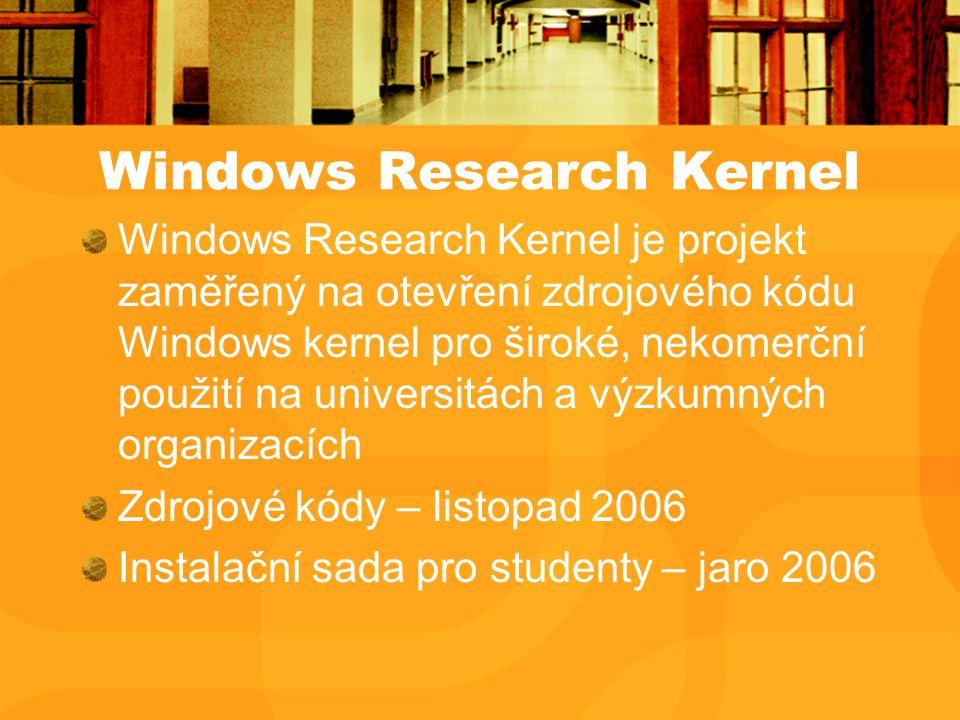 Windows Research Kernel Windows Research Kernel je projekt zaměřený na otevření zdrojového kódu Windows kernel pro široké, nekomerční použití na universitách a výzkumných organizacích Zdrojové kódy – listopad 2006 Instalační sada pro studenty – jaro 2006