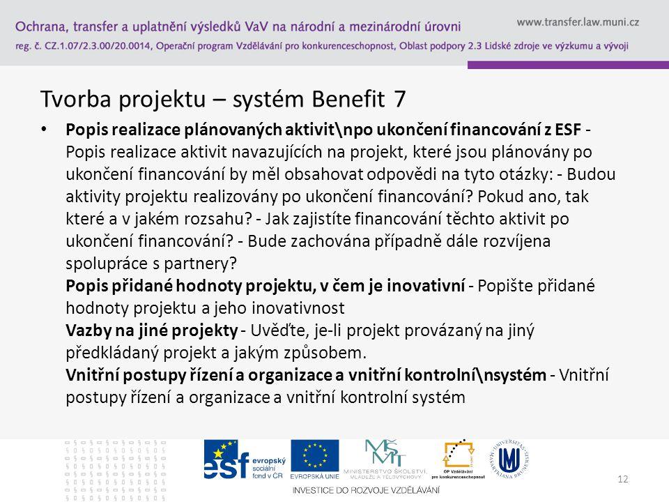 Tvorba projektu – systém Benefit 7 Popis realizace plánovaných aktivit\npo ukončení financování z ESF - Popis realizace aktivit navazujících na projek