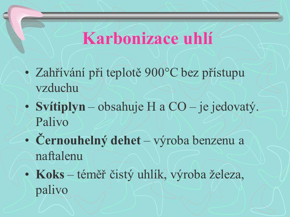 Karbonizace uhlí Zahřívání při teplotě 900°C bez přístupu vzduchu Svítiplyn – obsahuje H a CO – je jedovatý.