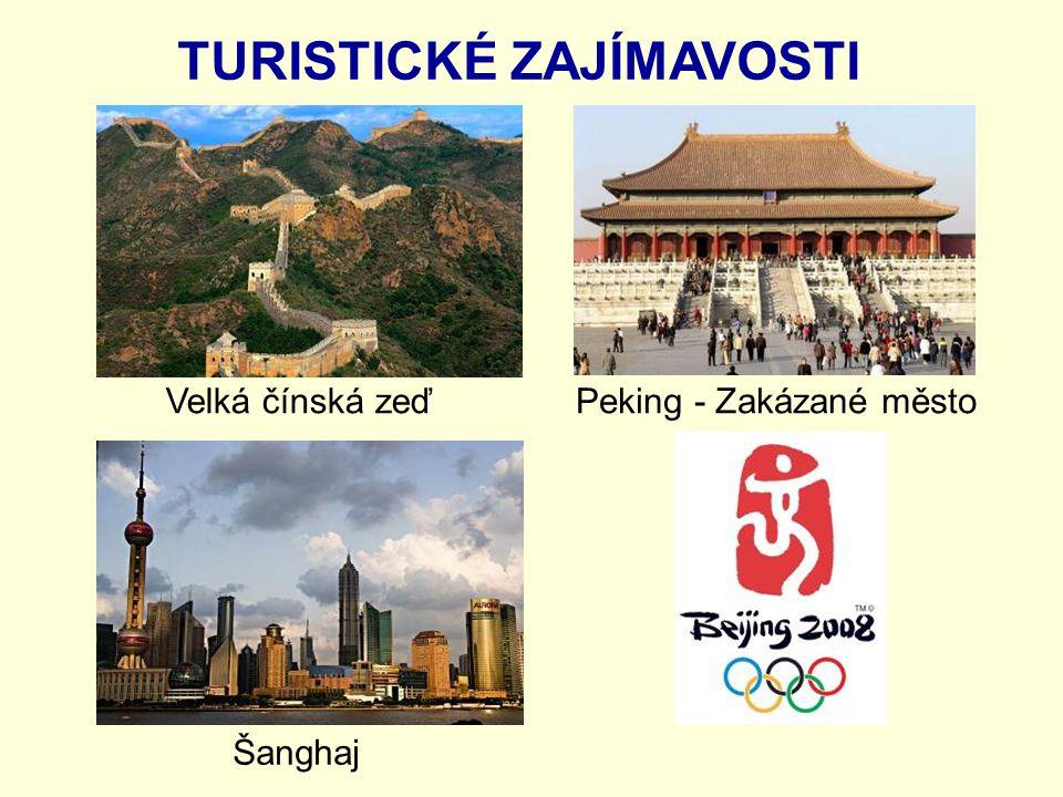 TURISTICKÉ ZAJÍMAVOSTI Velká čínská zeďPeking - Zakázané město Šanghaj