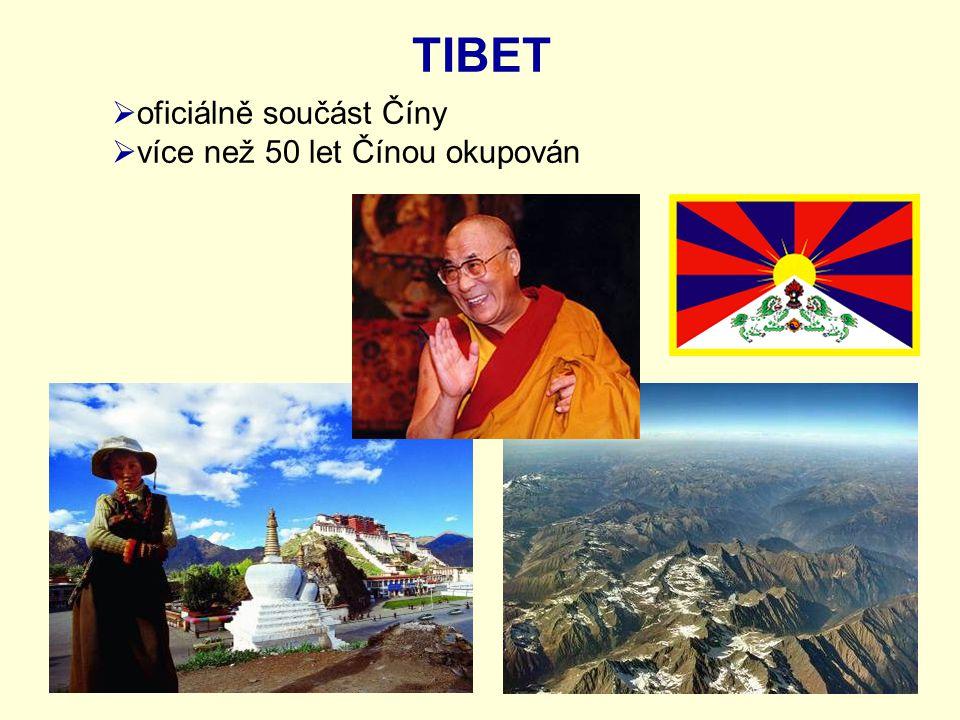 TIBET  oficiálně součást Číny  více než 50 let Čínou okupován