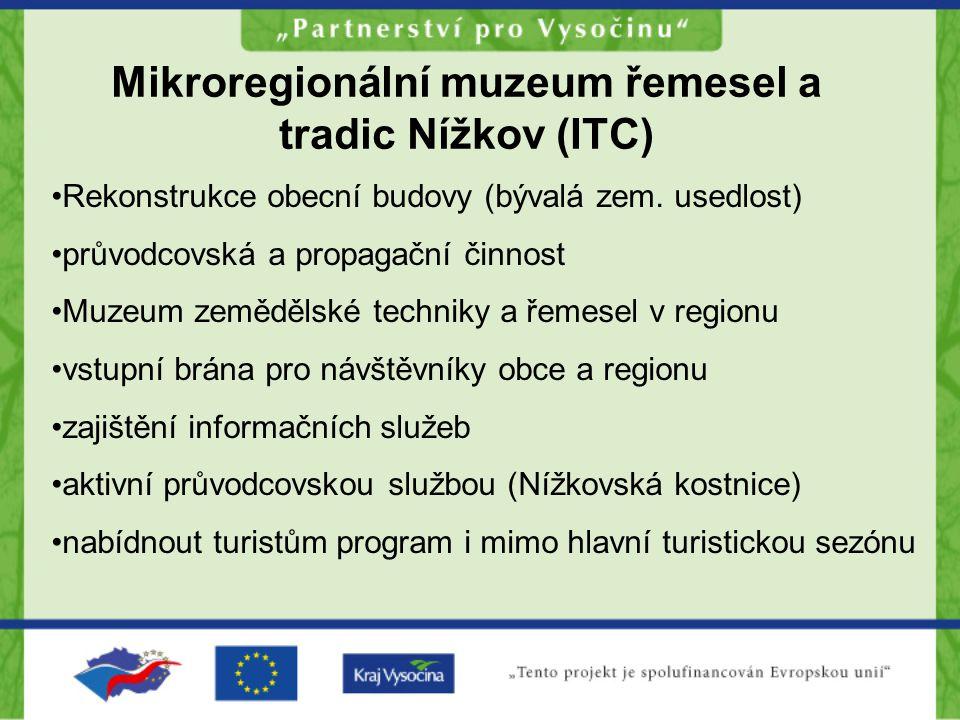 Mikroregionální muzeum řemesel a tradic Nížkov (ITC) Rekonstrukce obecní budovy (bývalá zem.