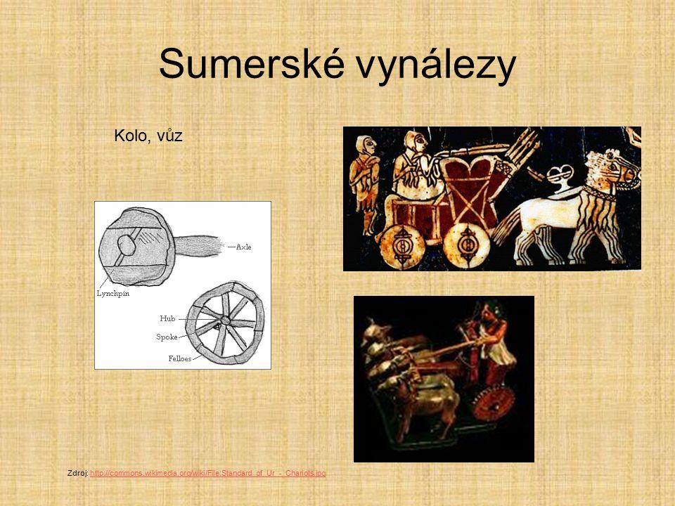 Sumerské vynálezy Kolo, vůz Zdroj: http://commons.wikimedia.org/wiki/File:Standard_of_Ur_-_Chariots.jpghttp://commons.wikimedia.org/wiki/File:Standard