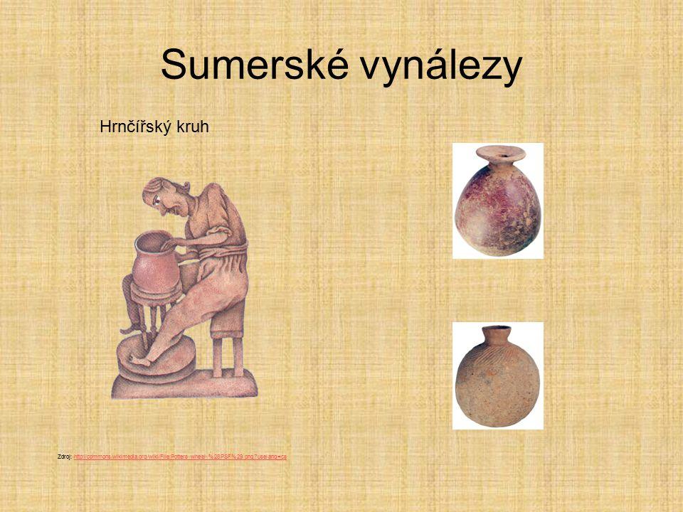 Sumerské vynálezy Hrnčířský kruh Zdroj: http://commons.wikimedia.org/wiki/File:Potters_wheel_%28PSF%29.png?uselang=cshttp://commons.wikimedia.org/wiki