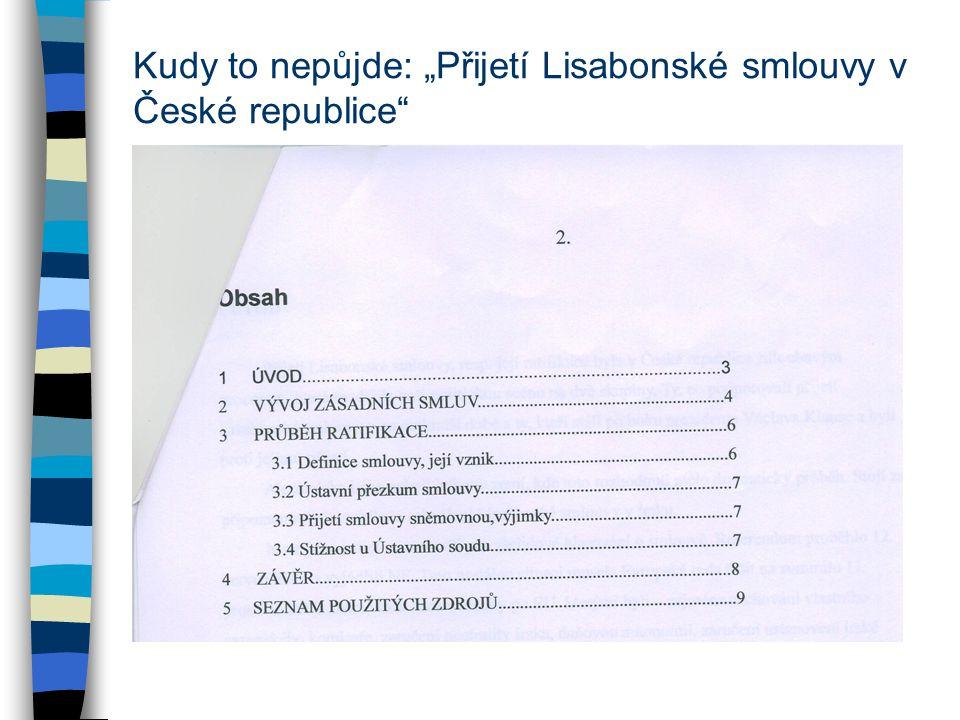 """Kudy to nepůjde: """"Přijetí Lisabonské smlouvy v České republice"""