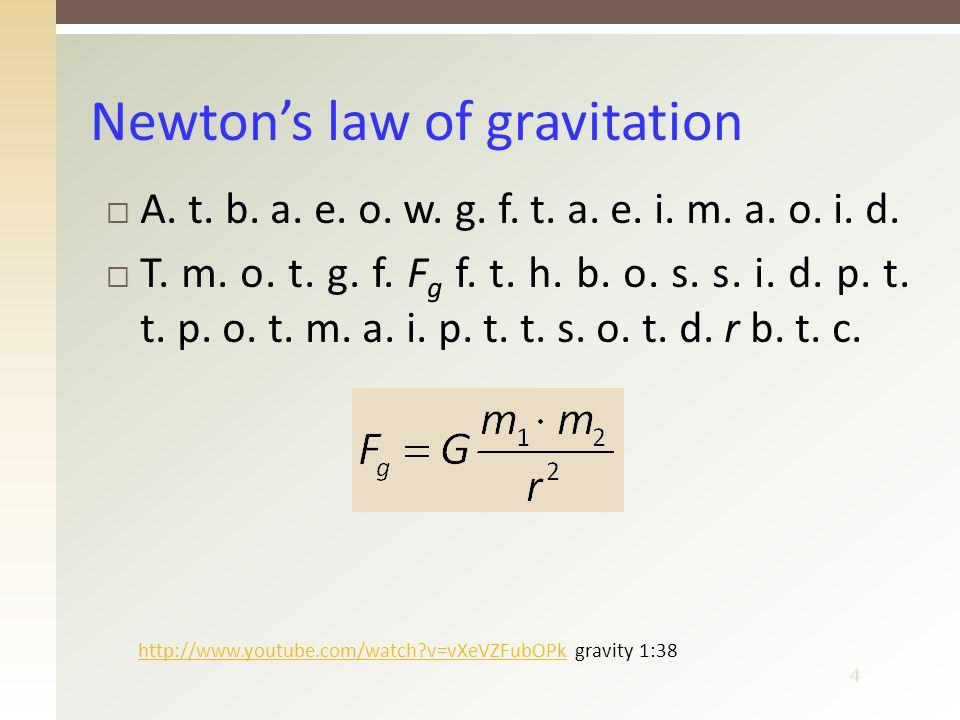 4 Newton's law of gravitation  A. t. b. a. e.
