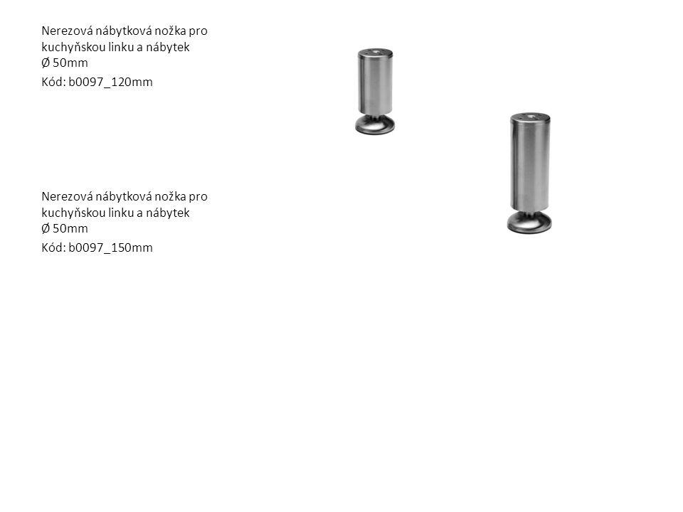 Nerezová nábytková nožka pro kuchyňskou linku a nábytek Ø 50mm Kód: b0097_120mm Nerezová nábytková nožka pro kuchyňskou linku a nábytek Ø 50mm Kód: b0
