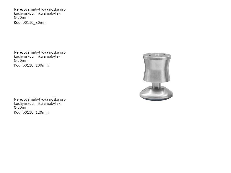 Nerezová nábytková nožka pro kuchyňskou linku a nábytek Ø 50mm Kód: b0110_80mm Nerezová nábytková nožka pro kuchyňskou linku a nábytek Ø 50mm Kód: b01