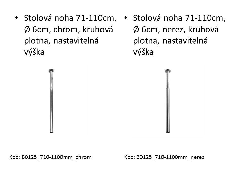 Stolová noha 71-110cm, Ø 6cm, nerez, kruhová plotna, nastavitelná výška Stolová noha 71-110cm, Ø 6cm, chrom, kruhová plotna, nastavitelná výška Kód: B