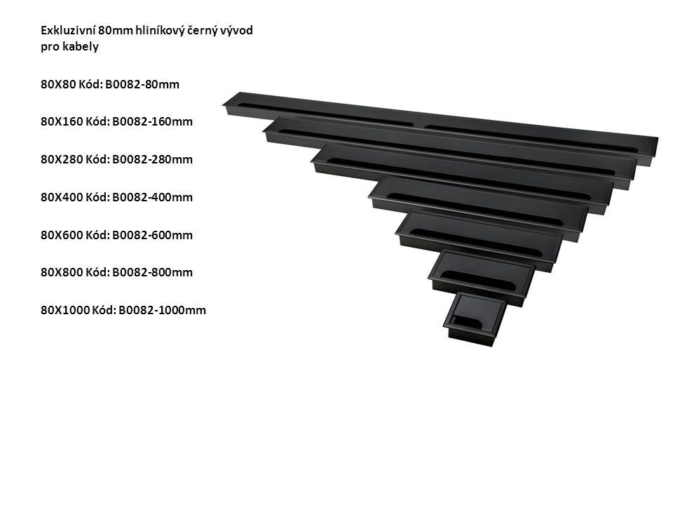 Exkluzivní 80mm hliníkový černý vývod pro kabely 80X80 Kód: B0082-80mm 80X160 Kód: B0082-160mm 80X280 Kód: B0082-280mm 80X400 Kód: B0082-400mm 80X600