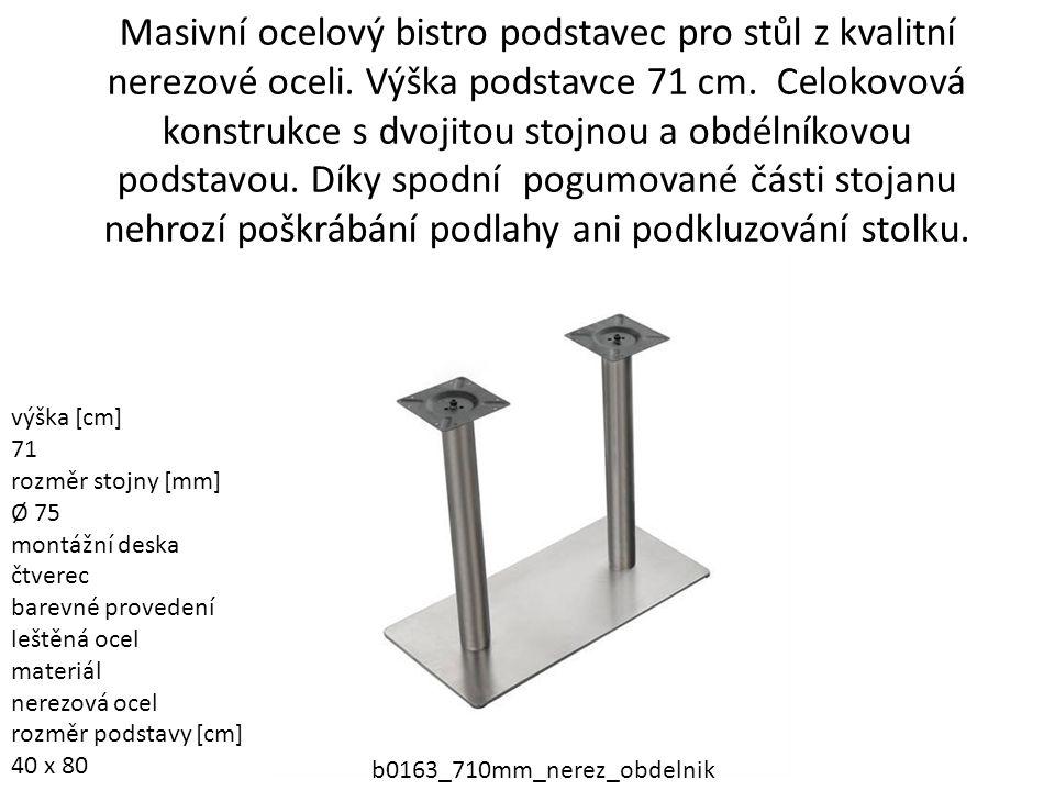 Masivní ocelový bistro podstavec pro stůl z kvalitní nerezové oceli. Výška podstavce 71 cm. Celokovová konstrukce s dvojitou stojnou a obdélníkovou po