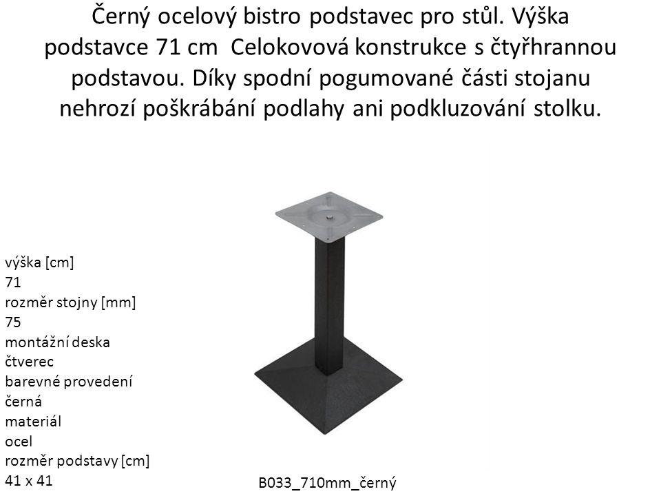 Černý ocelový bistro podstavec pro stůl. Výška podstavce 71 cm Celokovová konstrukce s čtyřhrannou podstavou. Díky spodní pogumované části stojanu neh