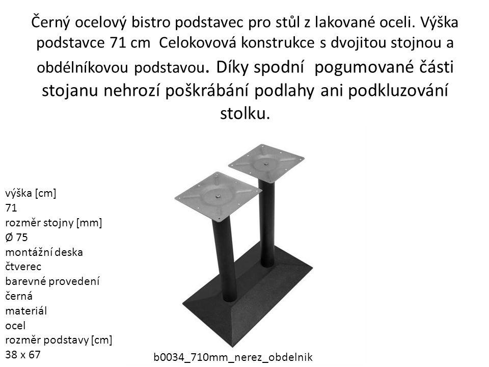 Černý ocelový bistro podstavec pro stůl z lakované oceli. Výška podstavce 71 cm Celokovová konstrukce s dvojitou stojnou a obdélníkovou podstavou. Dík