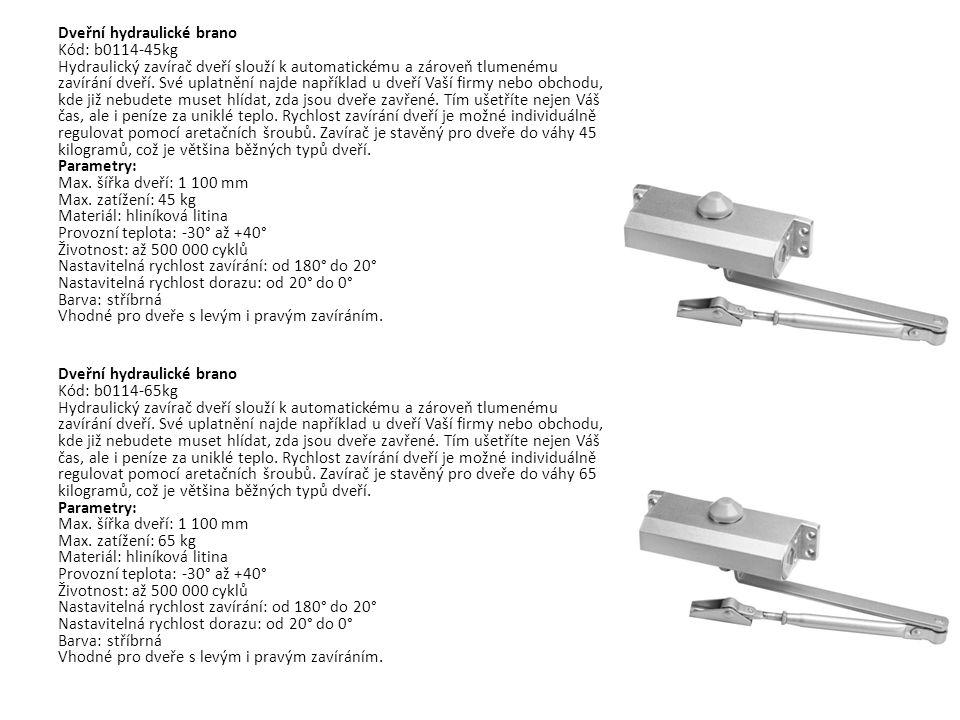 Dveřní hydraulické brano Kód: b0114-45kg Hydraulický zavírač dveří slouží k automatickému a zároveň tlumenému zavírání dveří. Své uplatnění najde např