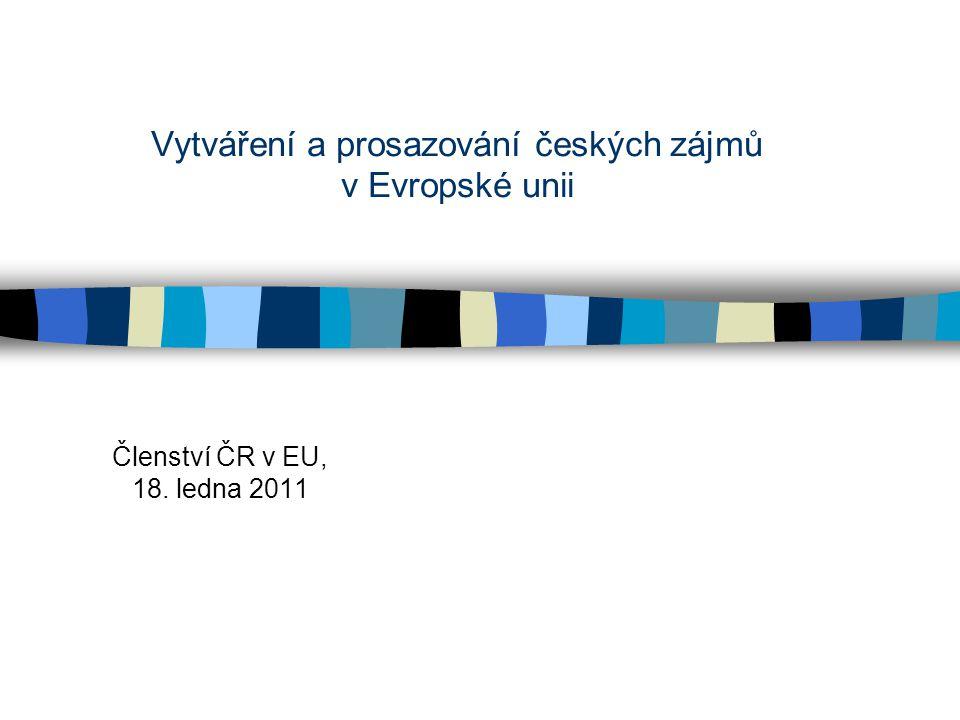 Vytváření a prosazování českých zájmů v Evropské unii Členství ČR v EU, 18. ledna 2011