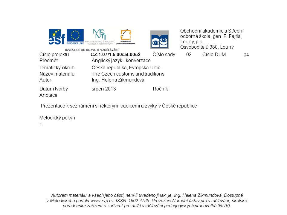 Obchodní akademie a Střední odborná škola, gen. F. Fajtla, Louny, p.o. Osvoboditelů 380, Louny Číslo projektu CZ.1.07/1.5.00/34.0052Číslo sady 02Číslo
